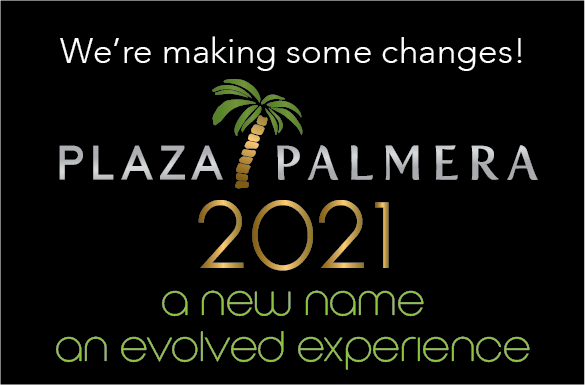 We're making some changes! Plaza Palmera 2021. A new name. An evolved experience